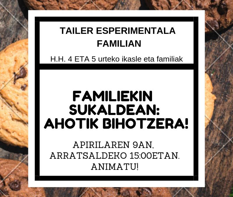 FAMILIEKIN SUKALDEAN: AHOTIK BIHOTZERA!